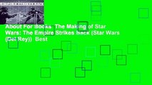 About For Books  The Making of Star Wars: The Empire Strikes Back (Star Wars (Del Rey))  Best