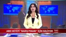 ABD Heyeti 'Barış Pınarı Harekâtı' İçin Ankara'ya geliyor