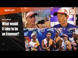 Spin.ph Exclusive: What would it take to be an Ironman?