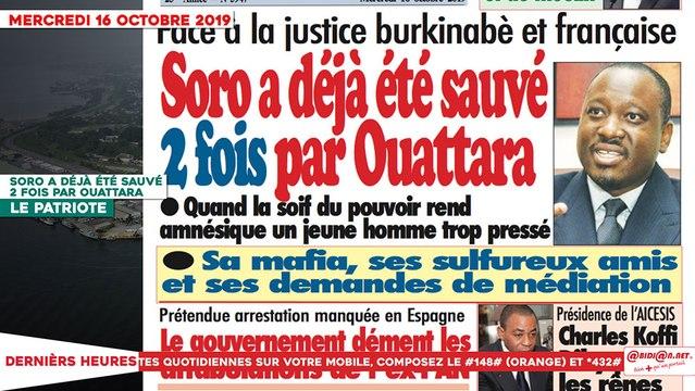 Le Titrologue du 16 Octobre 2019 : Soro a déjà été sauvé 2 fois par Ouattara