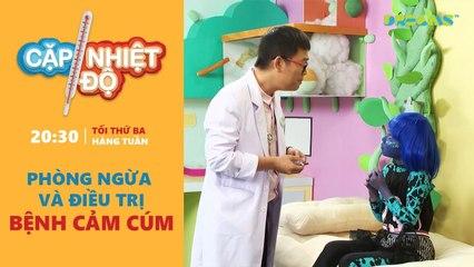 Cặp Nhiệt Độ - Chủ đề tuần 2- Phòng ngừa và điều trị bệnh cảm cúm - DREAMSTV - 2017
