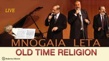 MNOGAJA LETA Quartet - OLD TIME RELIGION