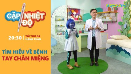Cặp Nhiệt Độ - Chủ đề tuần 3- Bệnh tay chân miệng ở trẻ em - DREAMSTV - 2017