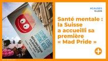 Santé mentale : la Suisse a accueilli sa première « Mad Pride »