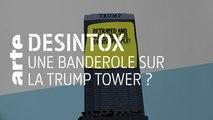 Une fausse banderole sur la Trump Tower | 16/10/2019 | Désintox | ARTE