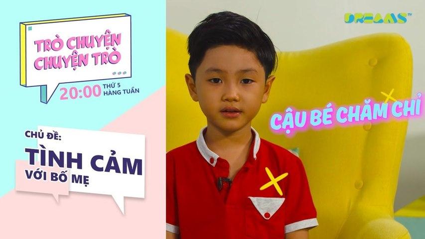 Trò Chuyện, Chuyện Trò - Chủ đề tuần 10- Thể hiện tình cảm với bé - DreamsTV - 2017