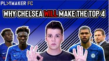Fan TV | Why Chelsea WILL finish in the top 4 this season