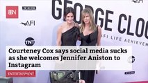 Courtney Cox Welcomes Jennifer Aniston To Social Media