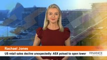 US retail sales decline unexpectedly: ASX poised to open lower