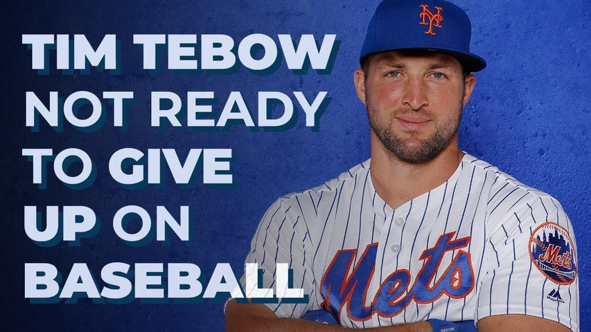 Tim Tebow is NOT ready to give up on baseball
