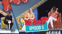 Ye Ke?! (2016) | Episod 5