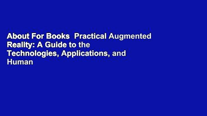 About For Books  Practical Augmented Reality: A Guide to the Technologies, Applications, and Human