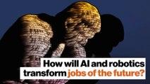 How will AI and robotics transform jobs of the future?