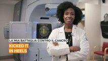 La mia battaglia contro il cancro: Kicked it in Heels