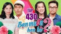 BẠN MUỐN HẸN HÒ #430 UNCUT Phát sốt soái ca Hàn Quốc sang tìm vợ và muốn CHẾT LUÔN Ở VIỆT NAM 