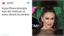 L'actrice Alyssa Milano raconte qu'elle a été violée alors que les caméras tournaient