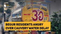 Begur Was Promised Cauvery Water Two Years Ago, BWSSB Stalling Work | The Quint