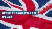 Brexit : un accord a été trouvé