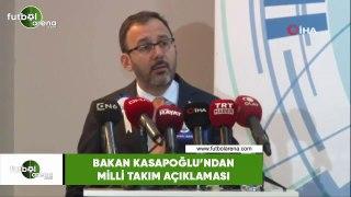 Bakan Kasapoğlu'ndan milli takım açıklaması