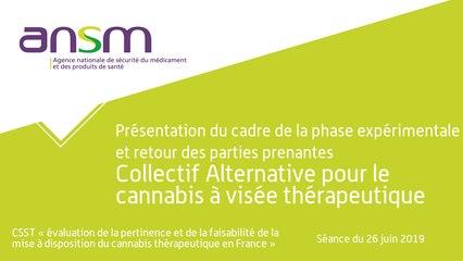 Présentation du cadre de la phase expérimentale et retour des parties prenantes Collectif Alternative pour le cannabis à visée thérapeutique