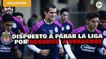 Chivas dispuesto a parar la Liga en solidaridad con Veracruz ante falta de pagos | Conferencia