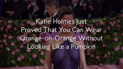 Katie Holmes Just Proved That You Can Wear Orange-on-Orange Without Looking Like a Pumpkin