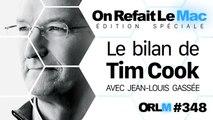 ORLM-348 édition spéciale :  Le bilan de Tim Cook avec Jean-Louis Gassée