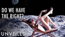 Is Space Travel Unethical?   Unveiled