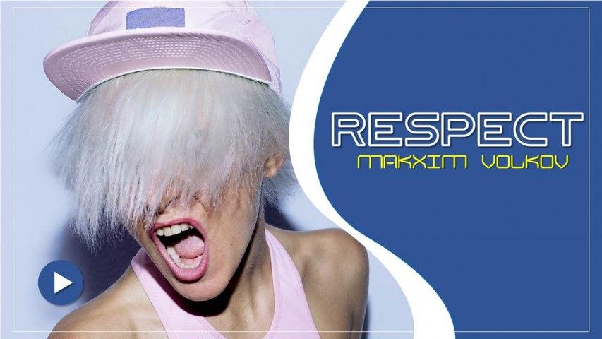 Makxim Volkov - Respect