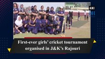 First-ever girls' cricket tournament organised in J-K's Rajouri