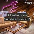 """""""Questions aux Sénateurs"""" Saison 2"""
