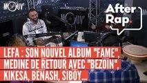 """AFTER RAP : L'album de Lefa, Médine revient avec """"Bezoin"""", Kikesa, Benash, Siboy..."""
