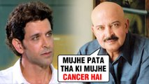 Hrithik Roshan's Father Rakesh Roshan GETS EMOTIONAL On Fighting Cancer