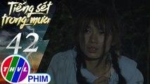 THVL | Tiếng sét trong mưa - Tập 42[1]: Phượng may mắn được Nhàn cứu thoát khỏi tay tên Cai Tuất