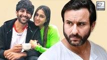 Saif Ali Khan Finally REACTS To Sara And Kartik's Relationship
