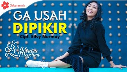 Kirara Meychan - Ga Usah Dipikir [OFFICIAL M/V]