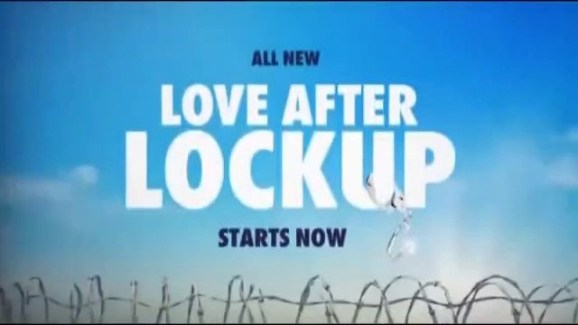 Love After Lockup Season 2 Episode 33  - LOVE THE WAY YOU LIE - 10.18.19