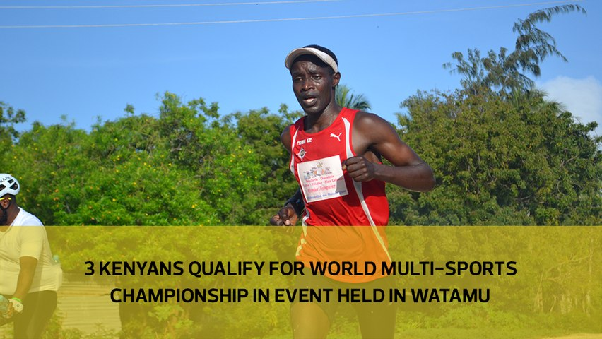 Three Kenyans qualify for World multi sports championship in event held in Watamu