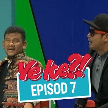 Ye Ke?! (2016) | Episod 7