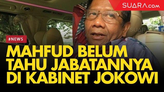 Belum Tahu Jabatannya di Kabinet Jokowi, Mahfud MD: Presiden Tahu yang Cocok untuk Saya