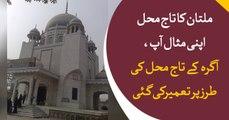 Have a look at Taj Mahal of Multan