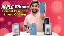 Element Case New Lineup Of Cases Which Can Make Your Apple iPhone More Attractive