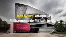 Jean Nouvel attaque la Philharmonie de Paris en justice