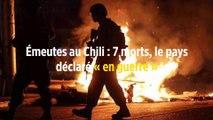 Émeutes au Chili : 7 morts, le pays déclaré « en guerre »