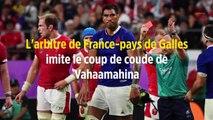 L'arbitre de France-Pays de Galles imite le coup de coude de Vahaamahina