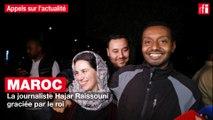 Maroc : la journaliste Hajar Raissouni graciée par le roi