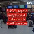 SNCF : reprise progressive du trafic mais le conflit perdure