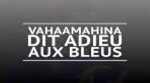 XV de France - Vahaamahina dit adieu aux Bleus