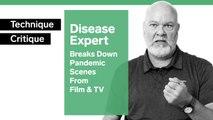 Disease Expert Breaks Down Pandemic Scenes From Film & TV