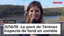 JT Breton du lundi 21 octobre 2019. Le pont de Térénez inspecté de fond en comble